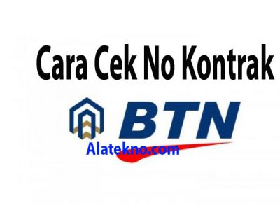cara cek nomor kontrak KPR BTN
