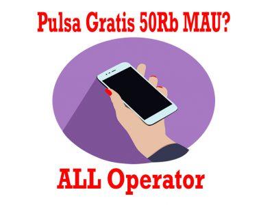 cara mendapatkan pulsa gratis 50rb all operator
