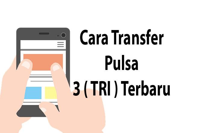 cara transfer pulsa 3 Tri 2020